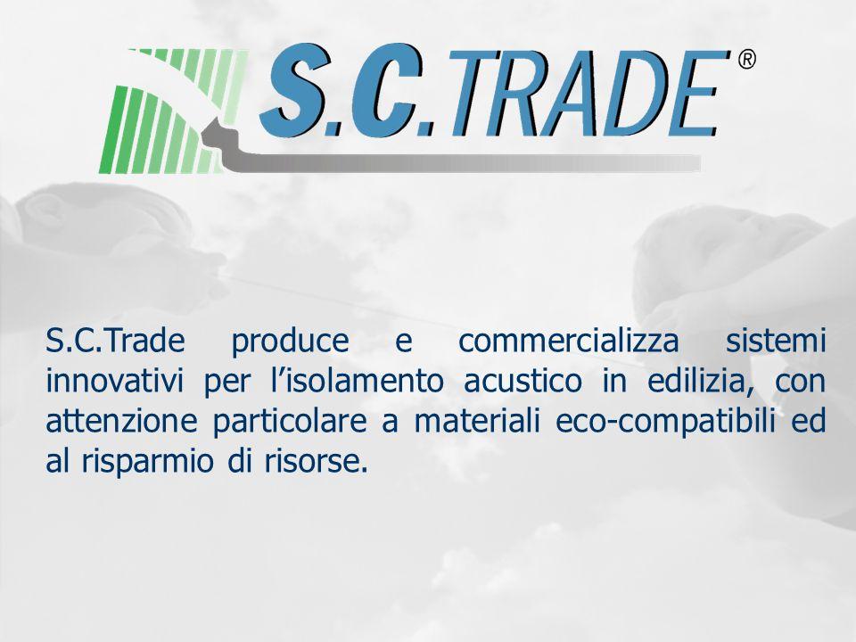 S.C.Trade produce e commercializza sistemi innovativi per lisolamento acustico in edilizia, con attenzione particolare a materiali eco-compatibili ed
