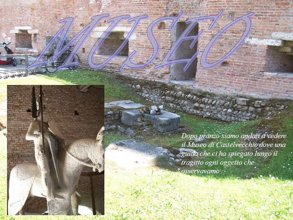 Dopo pranzo siamo andati a vedere il Museo di Castelvecchio dove una guida che ci ha spiegato lungo il tragitto ogni oggetto che osservavamo.