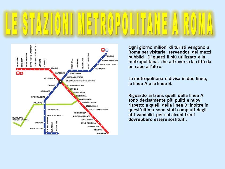 Ogni giorno milioni di turisti vengono a Roma per visitarla, servendosi dei mezzi pubblici. Di questi il più utilizzato è la metropolitana, che attrav