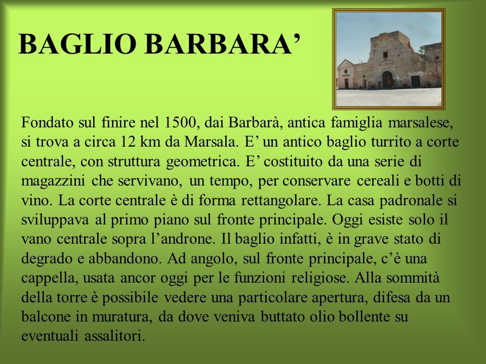 BAGLIO BUSCEMI La sua costruzione risale alla fine del XVIII sec. Nel corso degli anni ha subito notevoli modifiche che ne hanno alterato la struttura