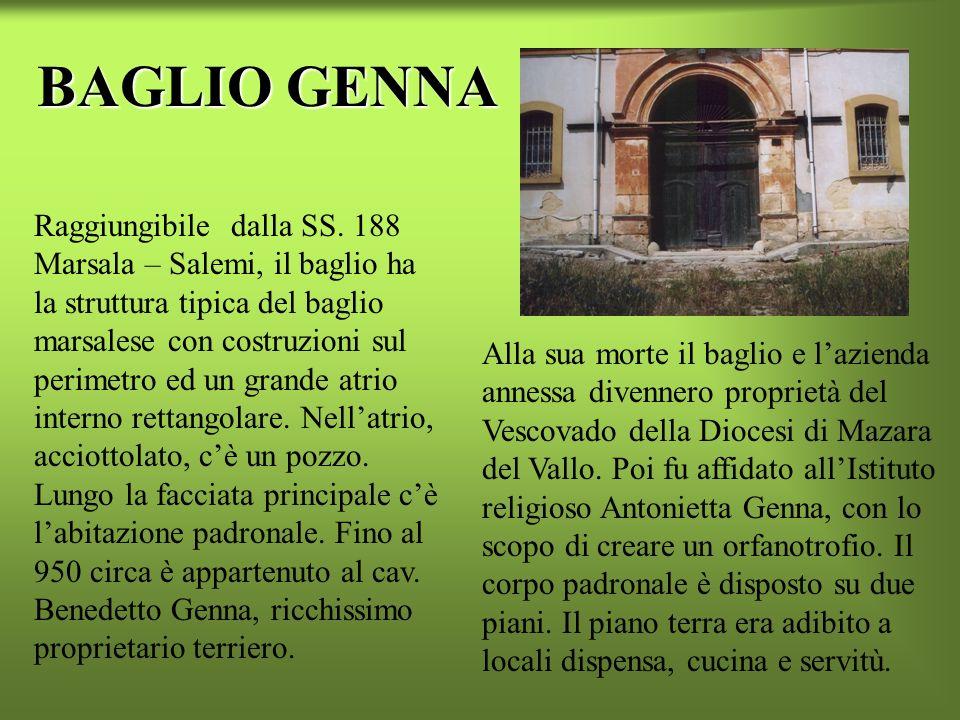 BAGLIO VECCHIO MARCHESE Costruito alla fine del 1700, prende il nome dal Marchese DAnna, che era il proprietario. Il baglio era la residenza estiva de
