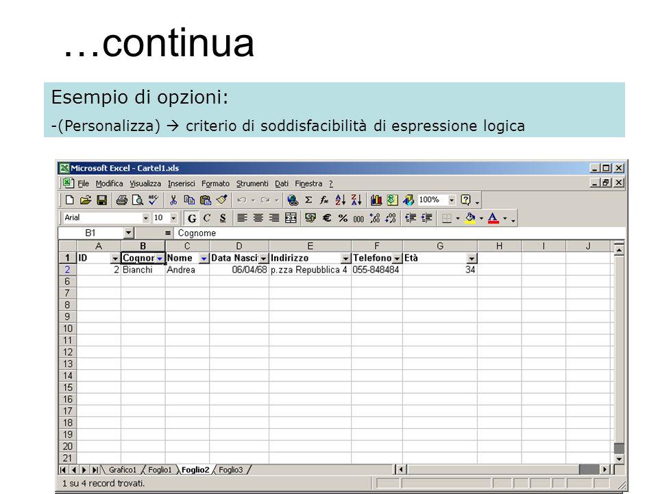 113 …continua Esempio di opzioni: -(Personalizza) criterio di soddisfacibilità di espressione logica Scegliere filtro personalizzato Impostare la condizione del filtro