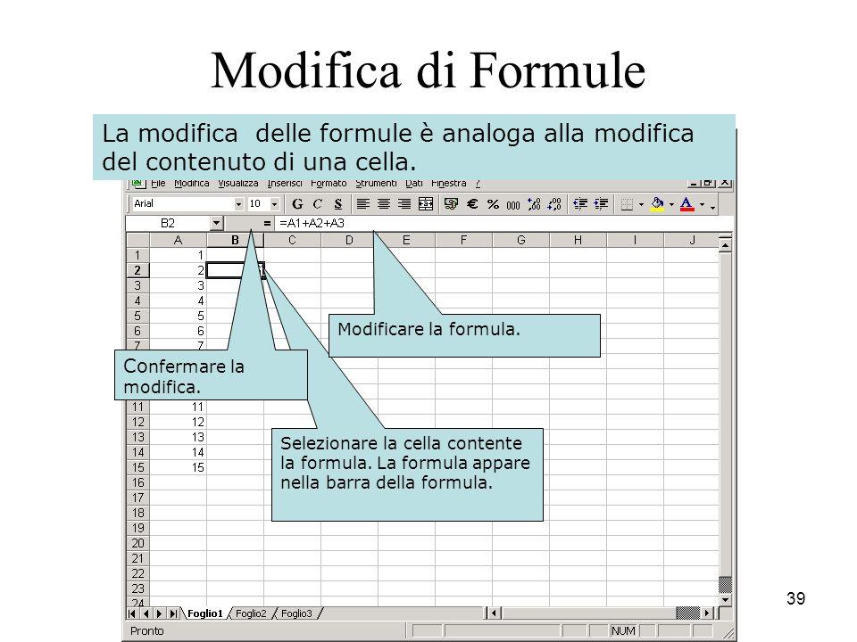 39 Selezionare la cella contente la formula. La formula appare nella barra della formula.
