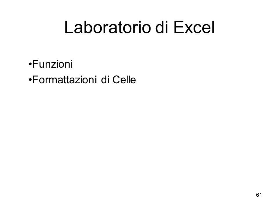 61 Laboratorio di Excel Funzioni Formattazioni di Celle