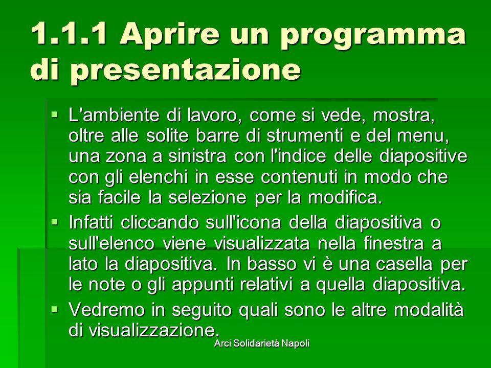 Arci Solidarietà Napoli 1.1.1 Aprire un programma di presentazione L'ambiente di lavoro, come si vede, mostra, oltre alle solite barre di strumenti e