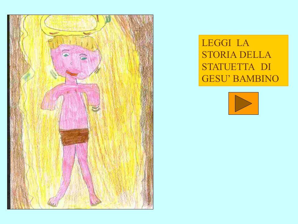 LEGGI LA STORIA DELLA STATUETTA DI GESU BAMBINO
