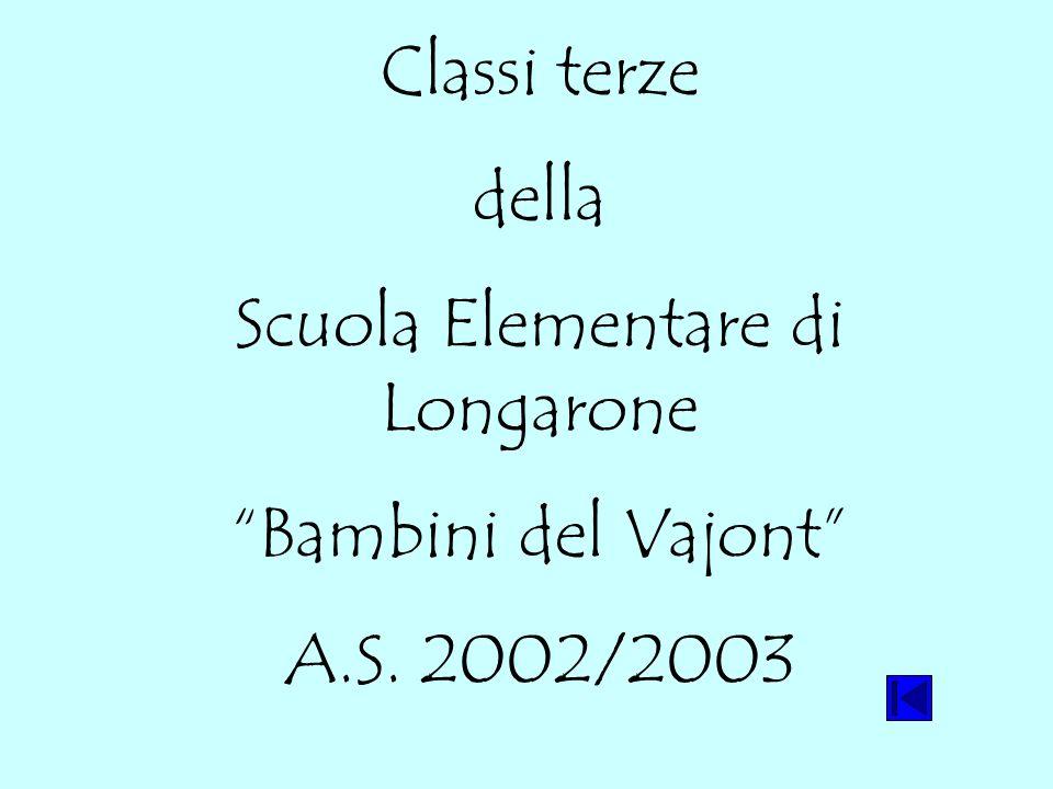 Classi terze della Scuola Elementare di Longarone Bambini del Vajont A.S. 2002/2003