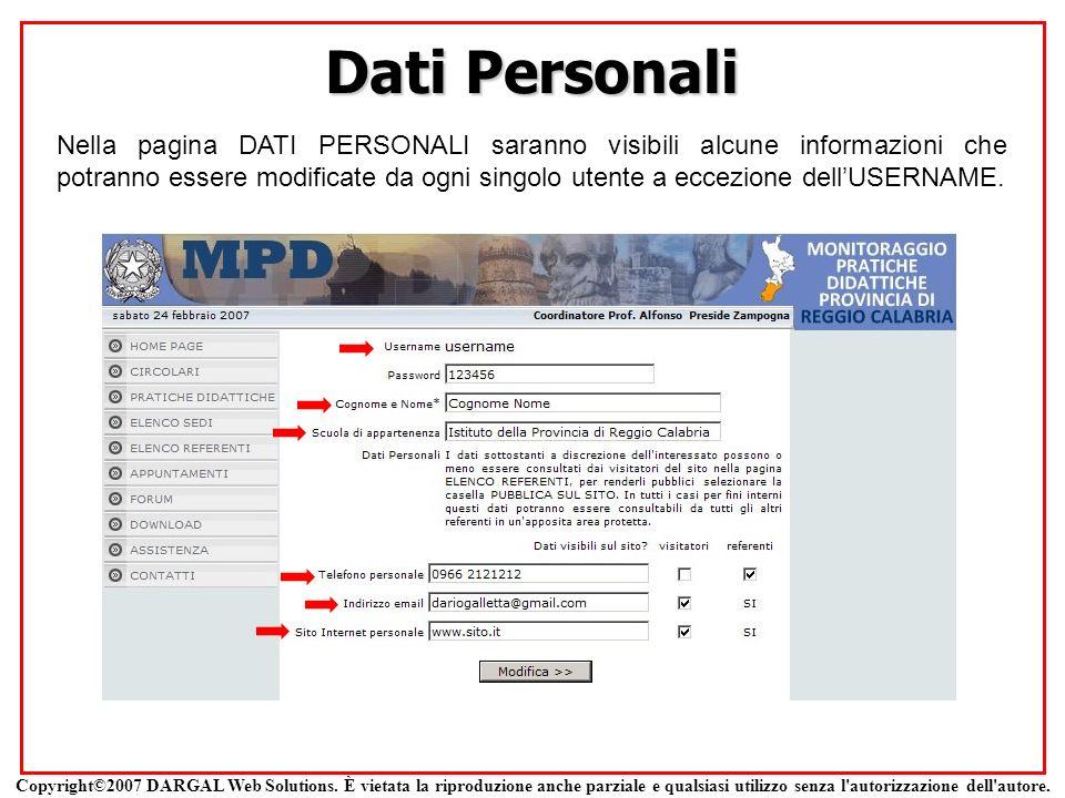 Dati Personali Nella pagina DATI PERSONALI saranno visibili alcune informazioni che potranno essere modificate da ogni singolo utente a eccezione dell