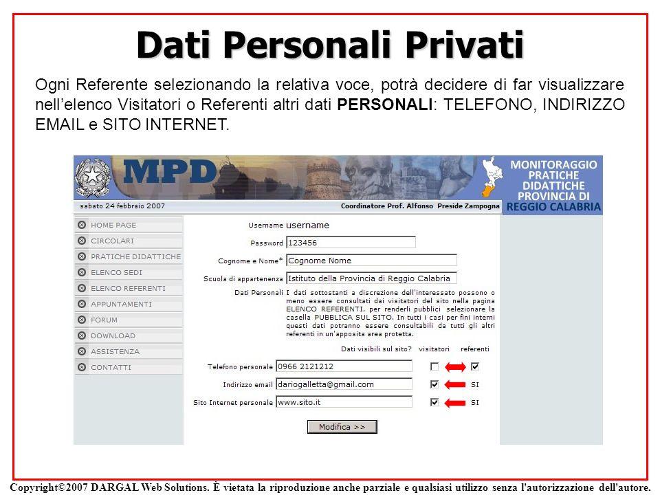 Dati Personali Privati Ogni Referente selezionando la relativa voce, potrà decidere di far visualizzare nellelenco Visitatori o Referenti altri dati P