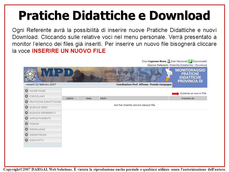 Pratiche Didattiche e Download Ogni Referente avrà la possibilità di inserire nuove Pratiche Didattiche e nuovi Download. Cliccando sulle relative voc