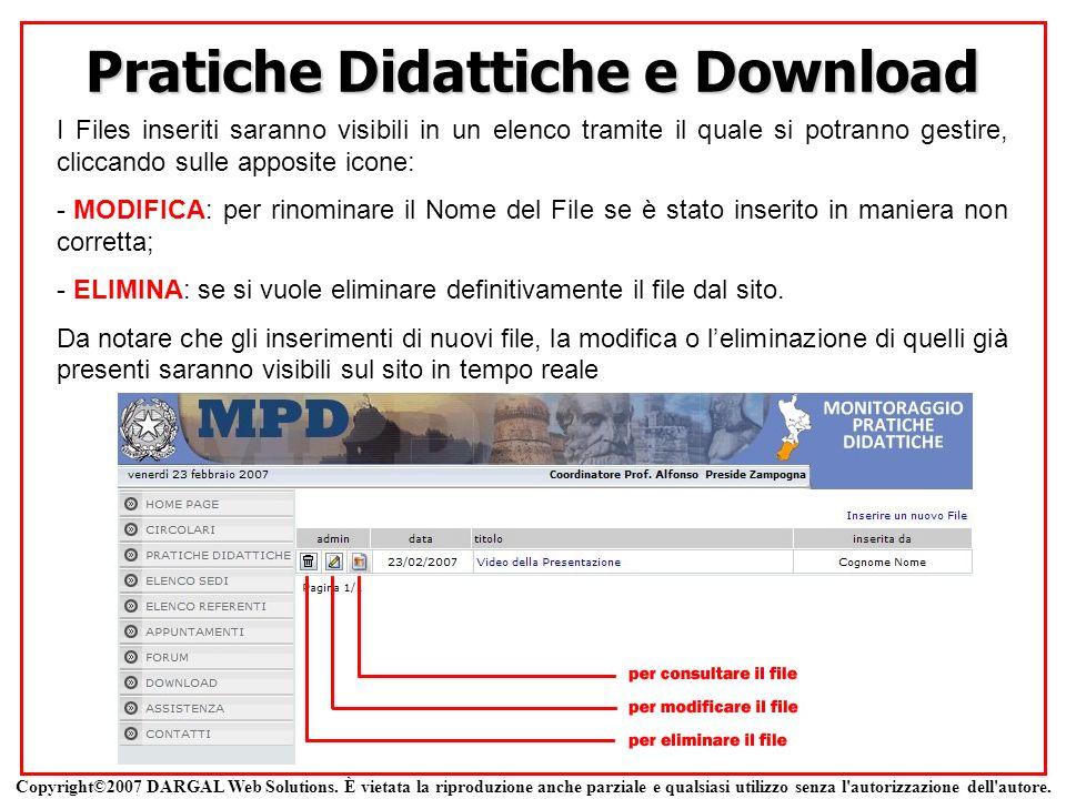 Pratiche Didattiche e Download I Files inseriti saranno visibili in un elenco tramite il quale si potranno gestire, cliccando sulle apposite icone: -