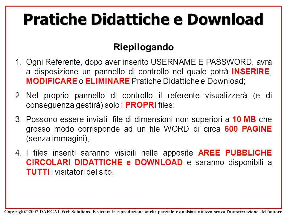 Pratiche Didattiche e Download Riepilogando 1.Ogni Referente, dopo aver inserito USERNAME E PASSWORD, avrà a disposizione un pannello di controllo nel