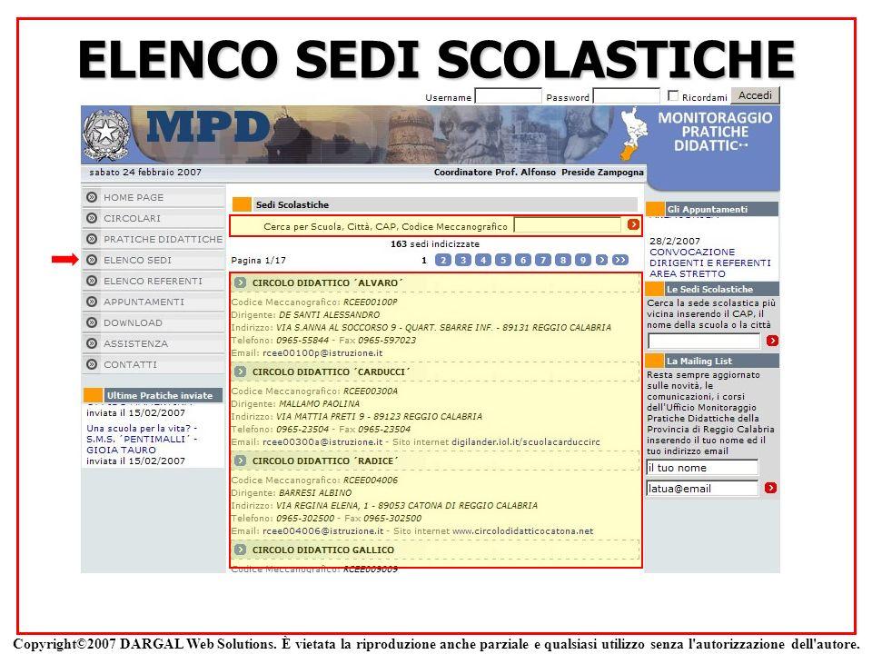 ELENCO SEDI SCOLASTICHE Copyright©2007 DARGAL Web Solutions. È vietata la riproduzione anche parziale e qualsiasi utilizzo senza l'autorizzazione dell