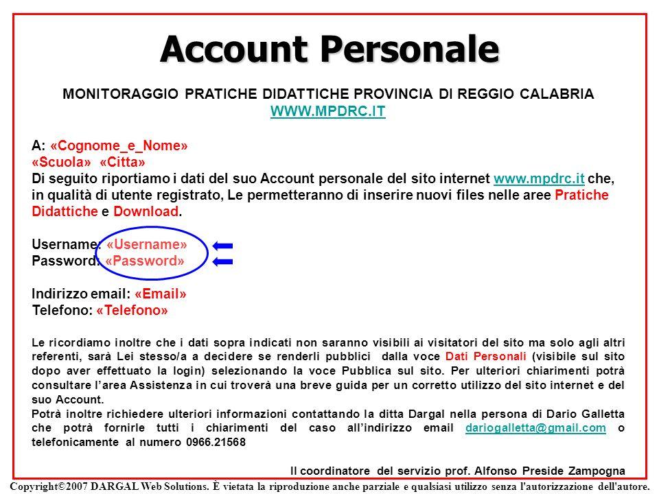 Account Personale MONITORAGGIO PRATICHE DIDATTICHE PROVINCIA DI REGGIO CALABRIA WWW.MPDRC.IT A: «Cognome_e_Nome» «Scuola» «Citta» Di seguito riportiam
