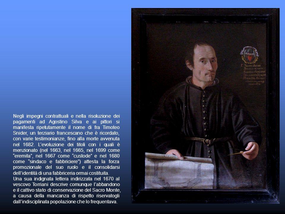 Negli impegni contrattuali e nella risoluzione dei pagamenti ad Agostino Silva e ai pittori si manifesta ripetutamente il nome di fra Timoteo Snider,