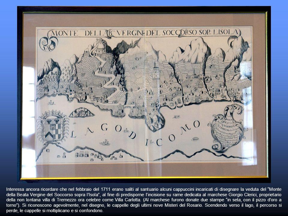 Interessa ancora ricordare che nel febbraio del 1711 erano saliti al santuario alcuni cappuccini incaricati di disegnare la veduta del Monte della Bea
