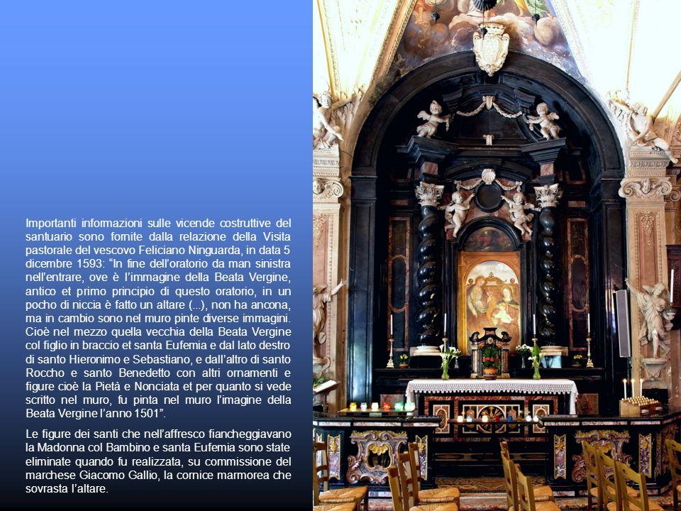 Importanti informazioni sulle vicende costruttive del santuario sono fornite dalla relazione della Visita pastorale del vescovo Feliciano Ninguarda, i