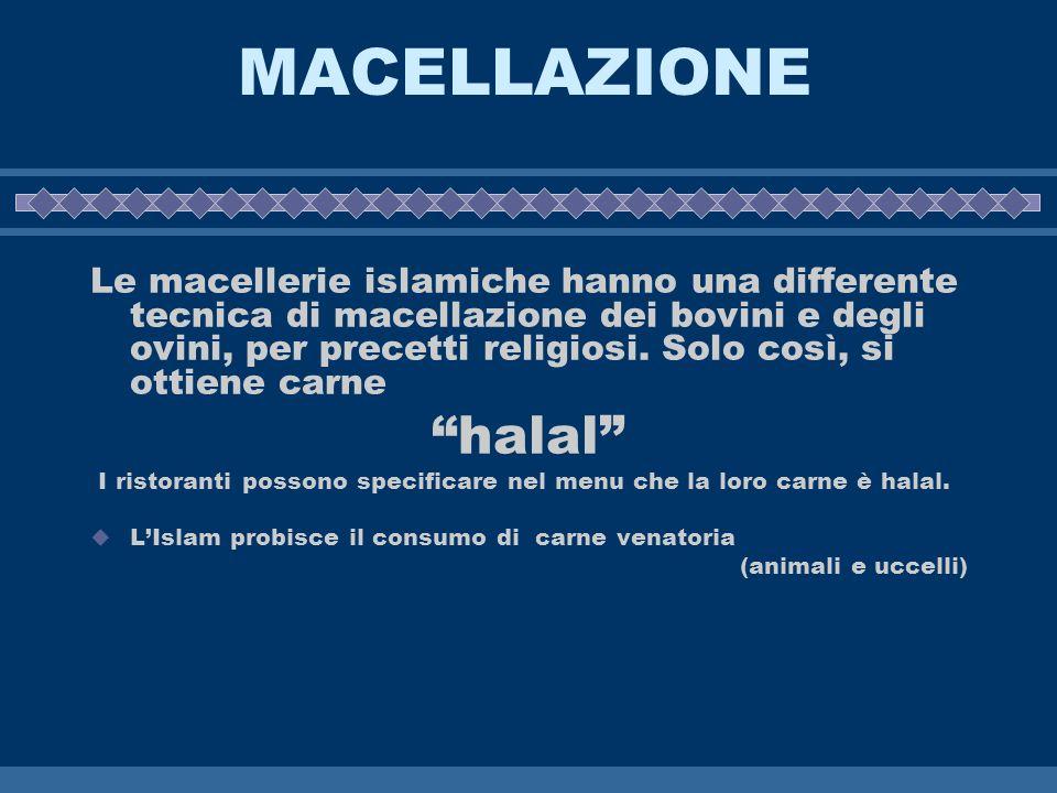 MACELLAZIONE Le macellerie islamiche hanno una differente tecnica di macellazione dei bovini e degli ovini, per precetti religiosi. Solo così, si otti