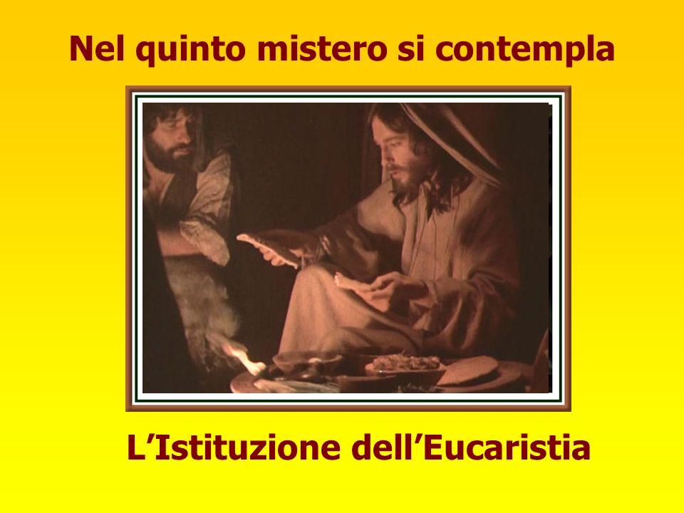 Nel quinto mistero si contempla LIstituzione dellEucaristia