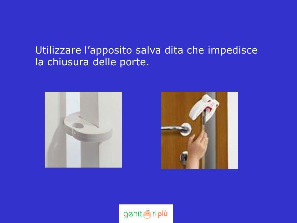 Utilizzare lapposito salva dita che impedisce la chiusura delle porte.