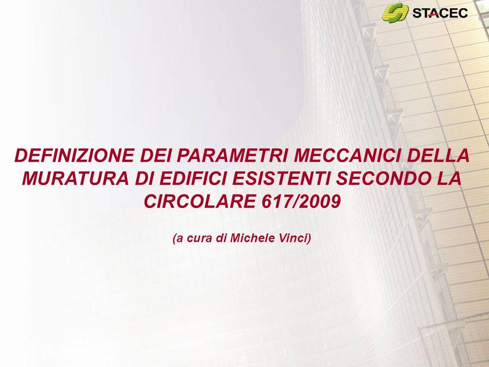 DEFINIZIONE DEI PARAMETRI MECCANICI DELLA MURATURA DI EDIFICI ESISTENTI SECONDO LA CIRCOLARE 617/2009 (a cura di Michele Vinci)