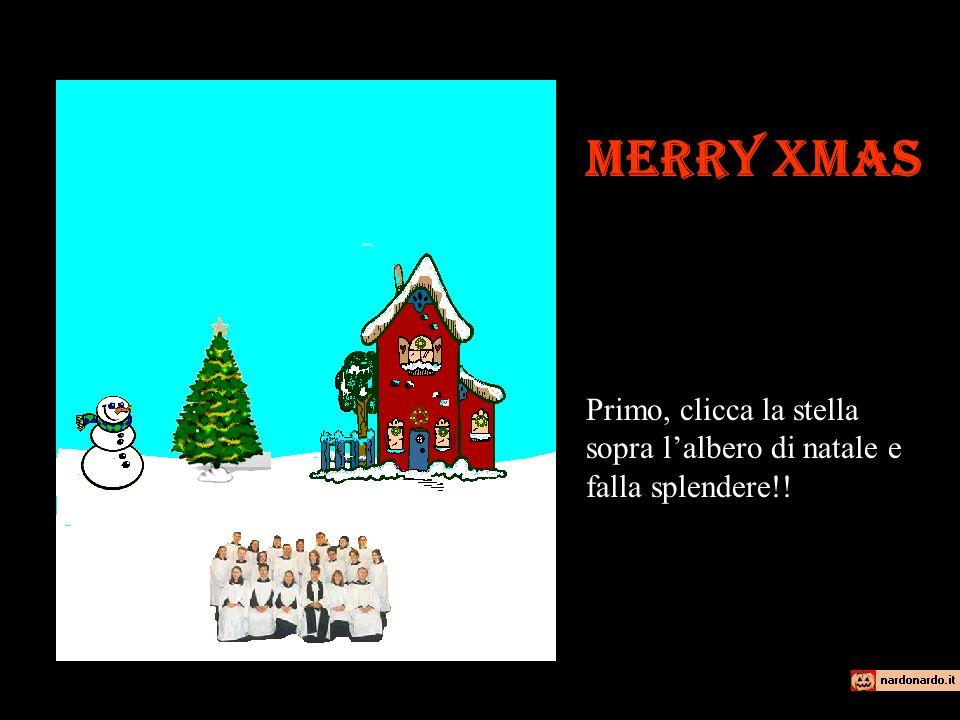 Merry Xmas Primo, clicca la stella sopra lalbero di natale e falla splendere!!