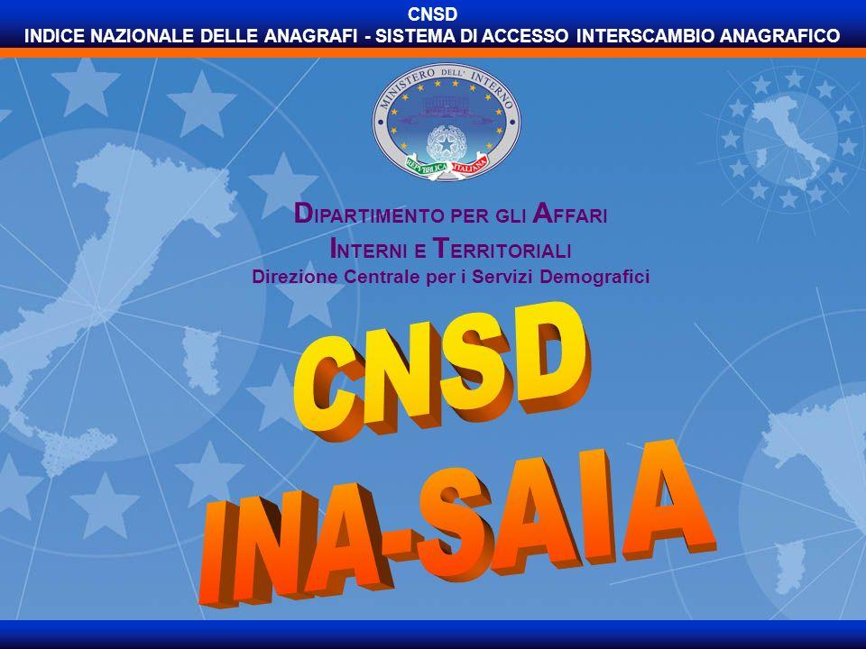 C.Il Comune, tramite la Porta di Accesso al CNSD si collega al servizio INA accessibile alla pagina http://ina.cnsd.interno.it/ina/ oppure dal sito della Direzione Centrale per i Servizi Demografici.http://ina.cnsd.interno.it/ina/ D.Inserire i Codici utenti e la password di INA-SAIA forniti dal Ministero dellInterno alla fase 2A, e premere il bottone Invia FASE 6: Popolamento dellINA FASE 6 Popolamento dellIndice Nazionale delle Anagrafi tramite invio dei dati anagrafici allineati con Agenzia delle Entrate … continua 62