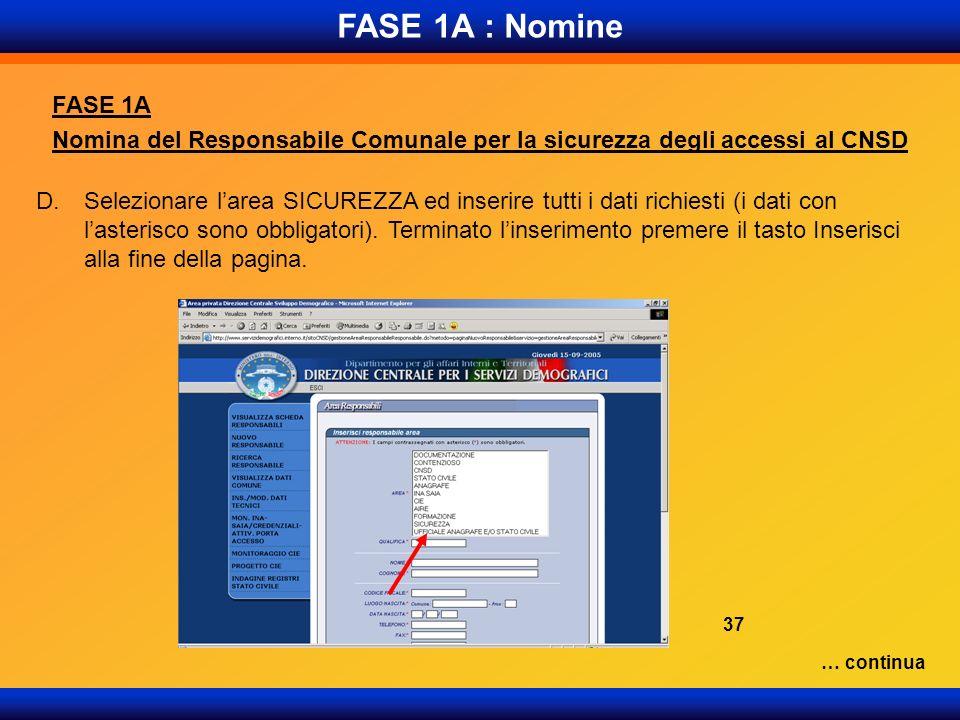 FASE 1A : Nomine FASE 1A Nomina del Responsabile Comunale per la sicurezza degli accessi al CNSD D.Selezionare larea SICUREZZA ed inserire tutti i dat