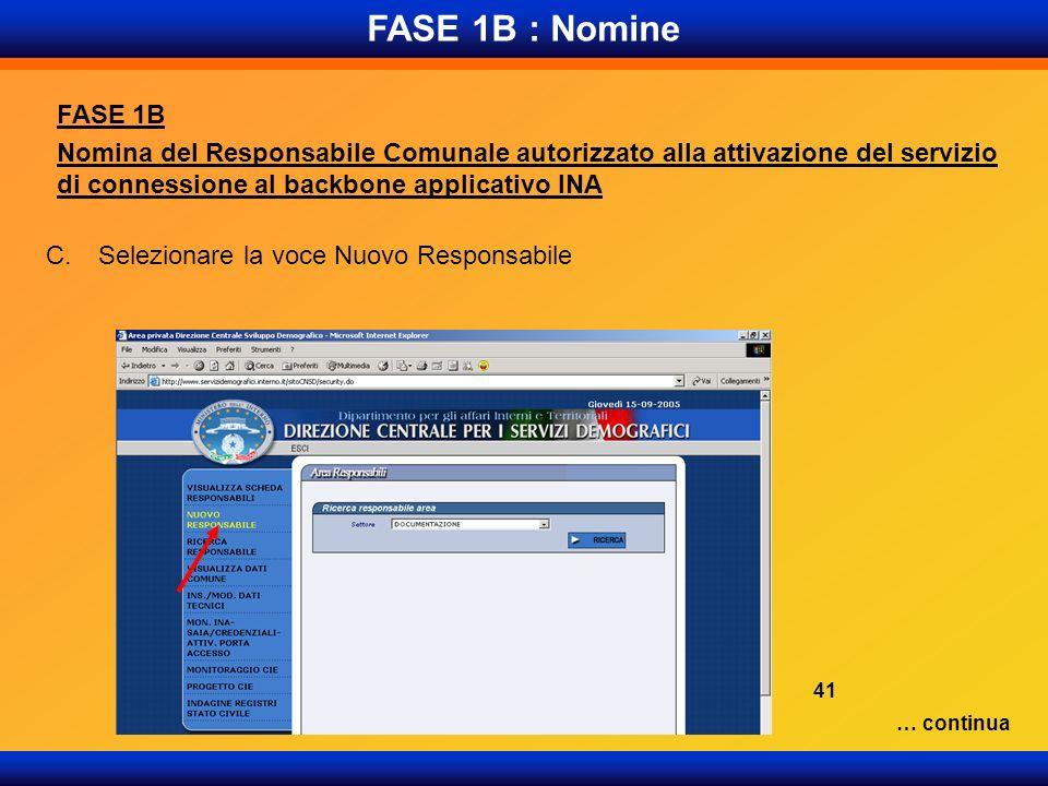 FASE 1B : Nomine FASE 1B Nomina del Responsabile Comunale autorizzato alla attivazione del servizio di connessione al backbone applicativo INA C.Selez