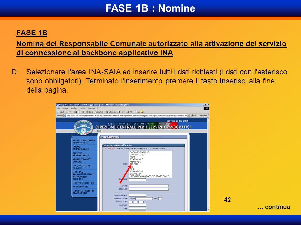 FASE 1B : Nomine FASE 1B Nomina del Responsabile Comunale autorizzato alla attivazione del servizio di connessione al backbone applicativo INA D.Selez