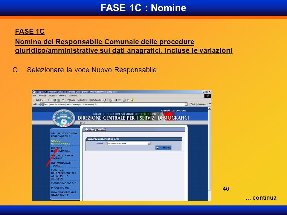 FASE 1C : Nomine FASE 1C Nomina del Responsabile Comunale delle procedure giuridico/amministrative sui dati anagrafici, incluse le variazioni C.Selezi