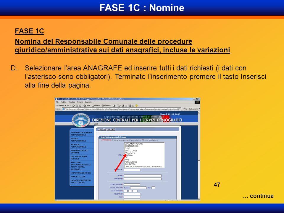 FASE 1C : Nomine FASE 1C Nomina del Responsabile Comunale delle procedure giuridico/amministrative sui dati anagrafici, incluse le variazioni D.Selezi