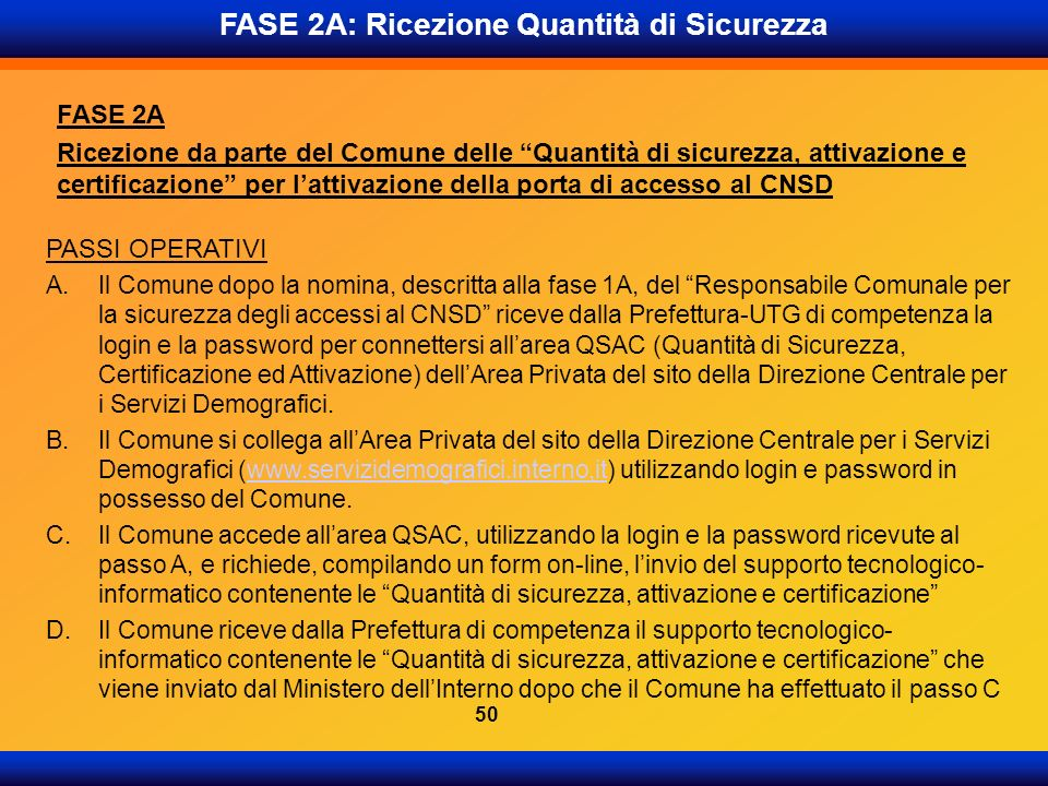 FASE 2A: Ricezione Quantità di Sicurezza FASE 2A Ricezione da parte del Comune delle Quantità di sicurezza, attivazione e certificazione per lattivazi