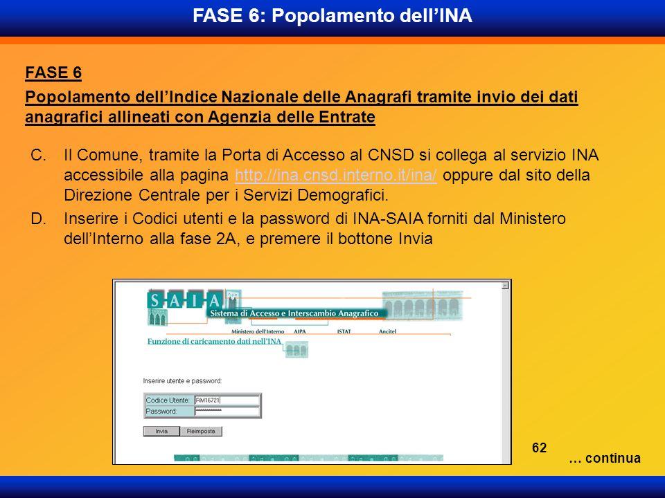 C.Il Comune, tramite la Porta di Accesso al CNSD si collega al servizio INA accessibile alla pagina http://ina.cnsd.interno.it/ina/ oppure dal sito de
