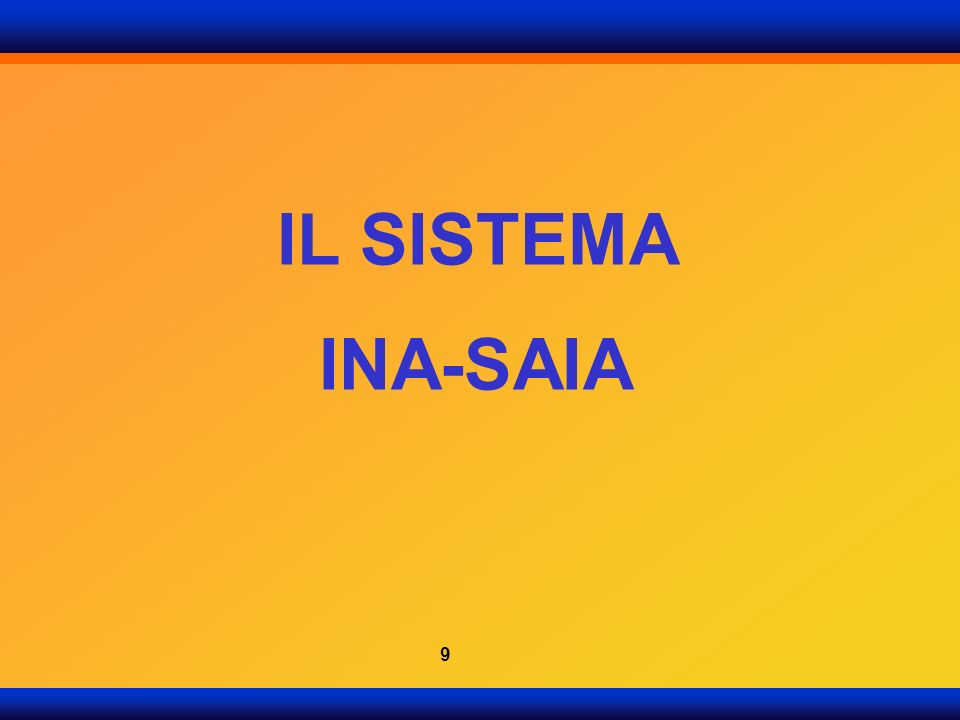 SAIA – Vantaggi Il SAIA è lunico strumento che consente laggiornamento dellINA consente linvio dei dati in sicurezza essendo questi protetti dallinfrastruttura backbone contribuisce alla creazione della rete della PP.AA.