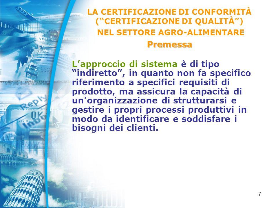 38 Per quanto concerne, in particolare, il settore agro-alimentare, SINCERT ha riposto e ripone il massimo impegno nella tutela del valore e della credibilità delle certificazioni afferenti a detto settore.