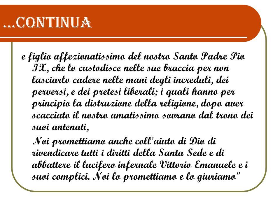 e figlio affezionatissimo del nostro Santo Padre Pio IX, che lo custodisce nelle sue braccia per non lasciarlo cadere nelle mani degli increduli, dei
