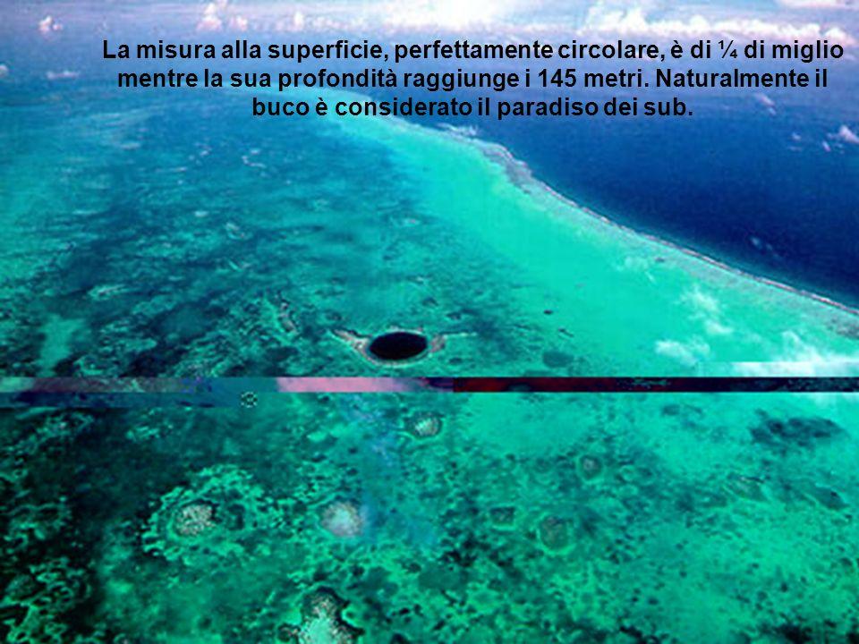 La misura alla superficie, perfettamente circolare, è di ¼ di miglio mentre la sua profondità raggiunge i 145 metri. Naturalmente il buco è considerat