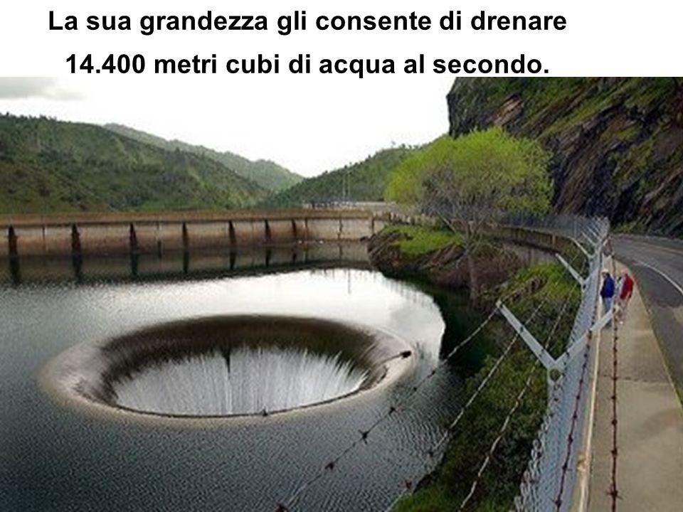 La sua grandezza gli consente di drenare 14.400 metri cubi di acqua al secondo.