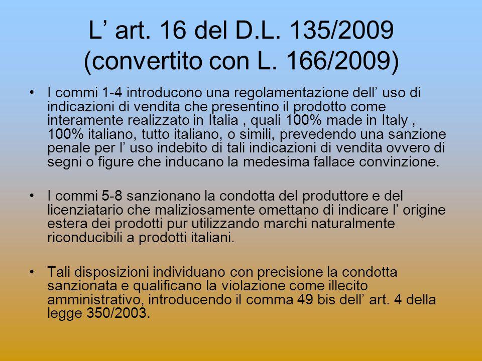 L art. 16 del D.L. 135/2009 (convertito con L. 166/2009) I commi 1-4 introducono una regolamentazione dell uso di indicazioni di vendita che presentin