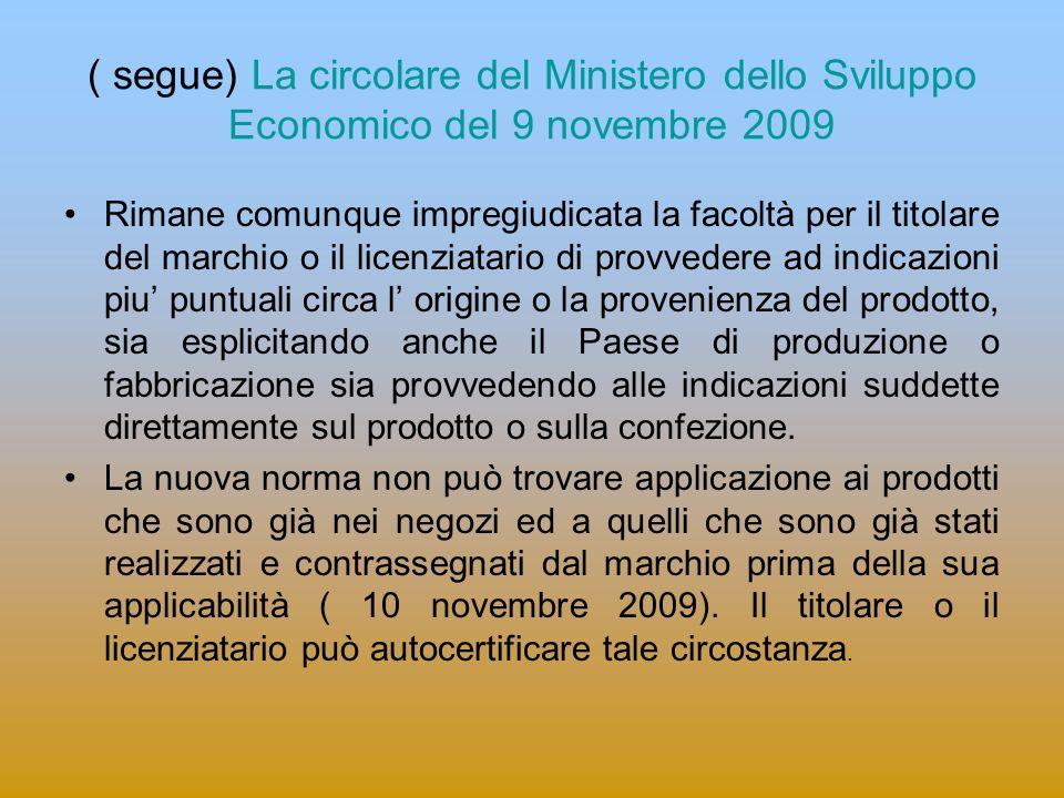( segue) La circolare del Ministero dello Sviluppo Economico del 9 novembre 2009 Rimane comunque impregiudicata la facoltà per il titolare del marchio