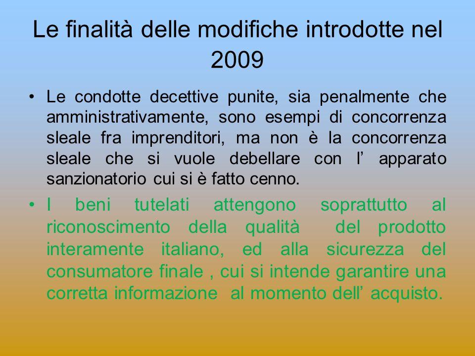 Le finalità delle modifiche introdotte nel 2009 Le condotte decettive punite, sia penalmente che amministrativamente, sono esempi di concorrenza sleal