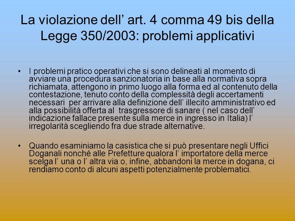 La violazione dell art. 4 comma 49 bis della Legge 350/2003: problemi applicativi I problemi pratico operativi che si sono delineati al momento di avv