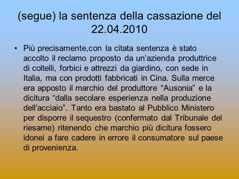 (segue) la sentenza della cassazione del 22.04.2010 Più precisamente,con la citata sentenza è stato accolto il reclamo proposto da unazienda produttri