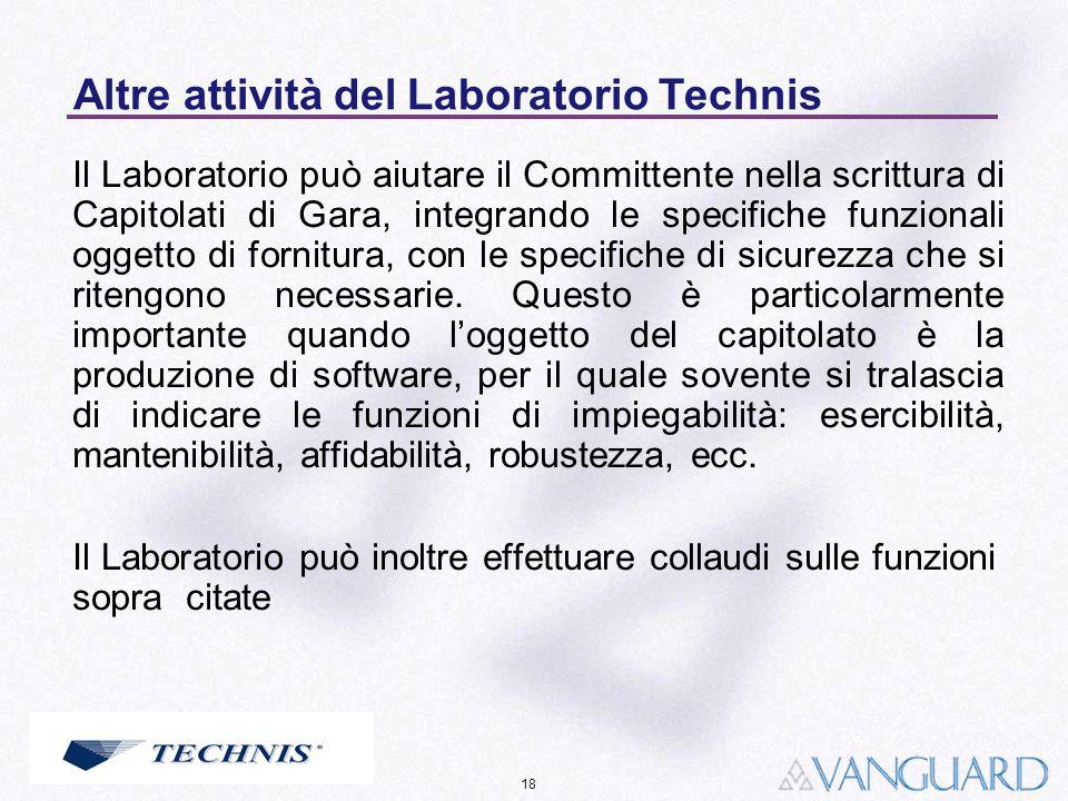18 Altre attività del Laboratorio Technis Il Laboratorio può aiutare il Committente nella scrittura di Capitolati di Gara, integrando le specifiche fu