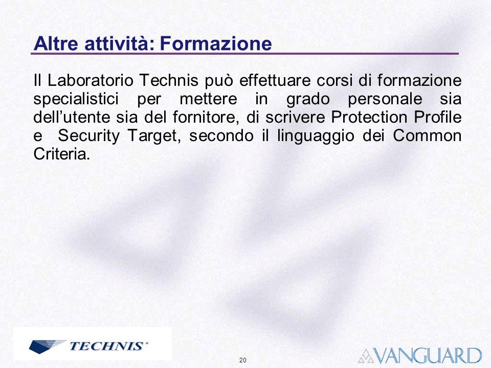 20 Altre attività: Formazione Il Laboratorio Technis può effettuare corsi di formazione specialistici per mettere in grado personale sia dellutente si