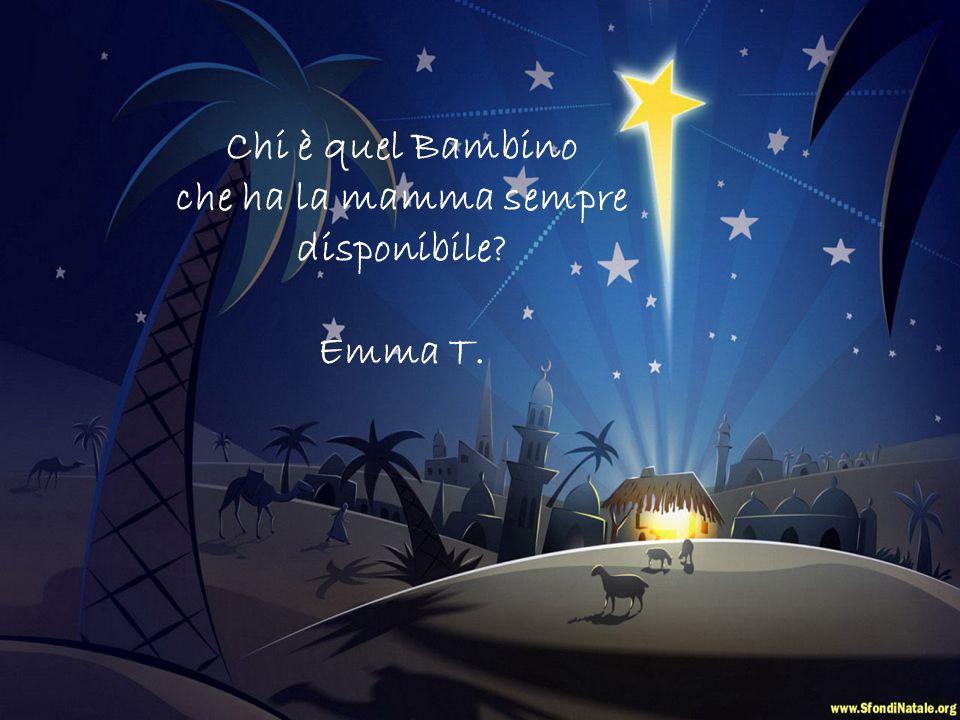 Chi è quel bambino che è nato in una stalla perché non cera posto nellalbergo? Chi è quel bambino che è nato in una stalla con la stella cometa sopra?