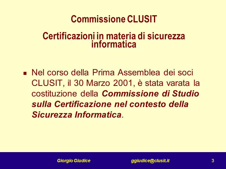Giorgio Giudice ggiudice@clusit.it 4 Lanalisi del tema e lespressione di una posizione comune tra i soci, che fosse informazione corretta e completa.