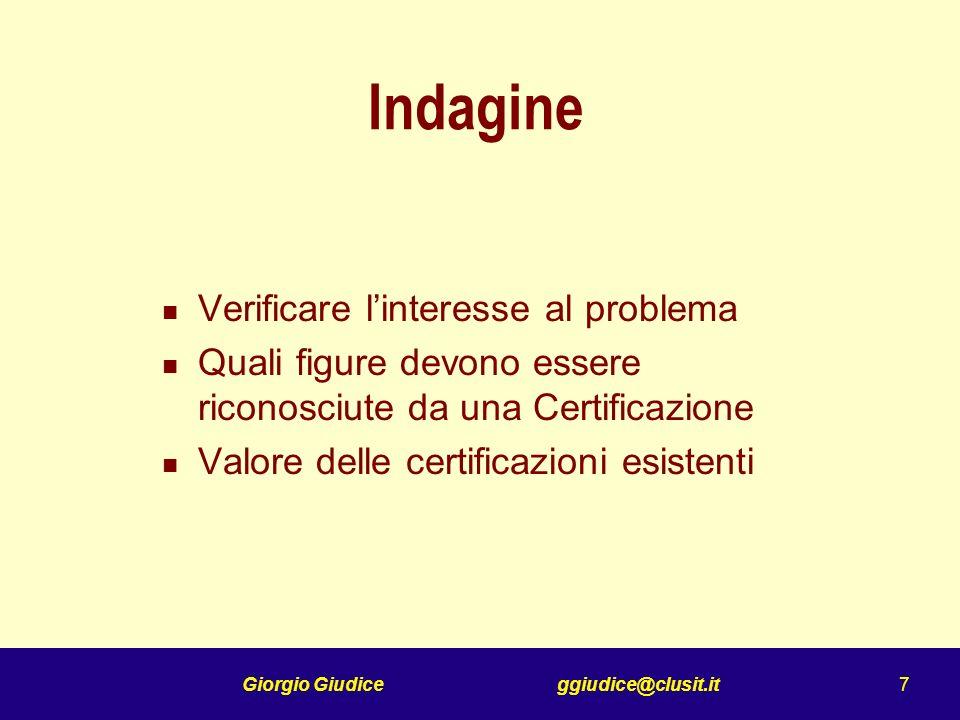 Giorgio Giudice ggiudice@clusit.it 8 Ritiene utile predisporre una certificazione delle figure professionali e manageriali addette alla Sicurezza Informatica.