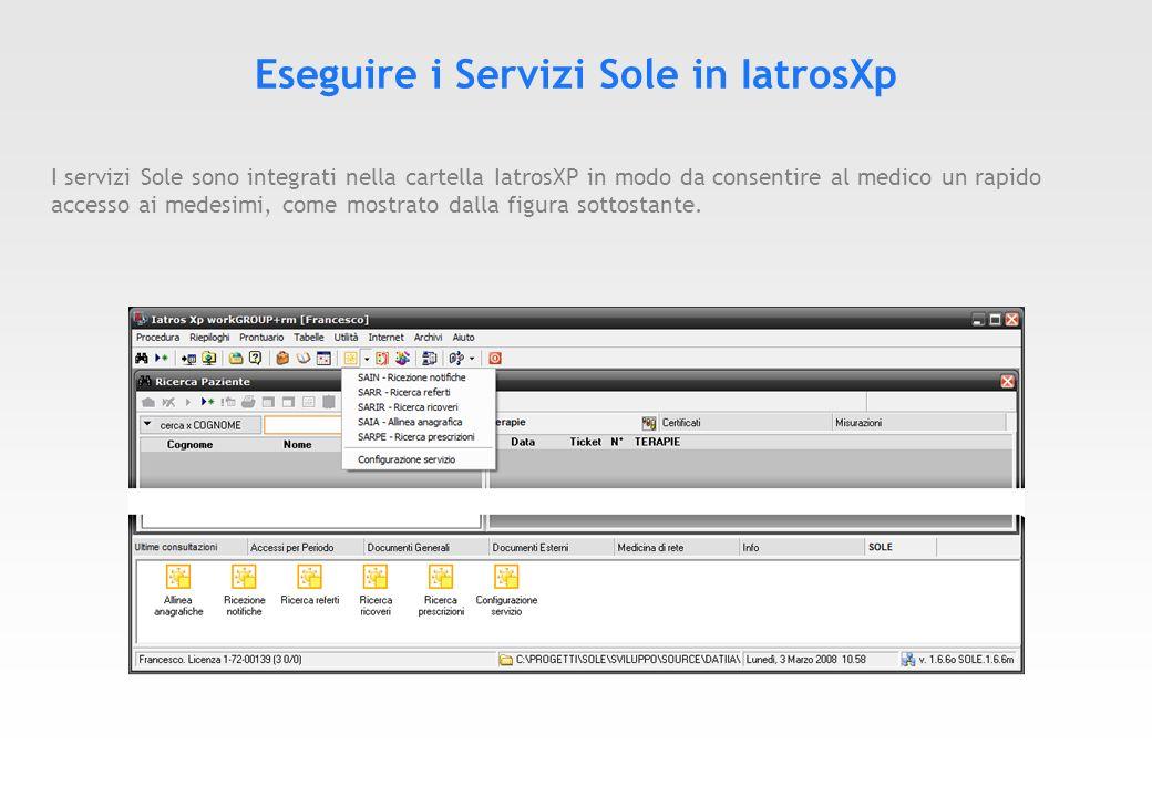 Integrazione dei Servizi Sole in IatrosXp Alcuni servizi SOLE sono integrati nei menù dellapplicativo Iatros Xp per facilitare il loro utilizzo.